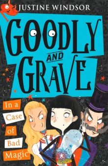 Goodly and Grave in a Case of Bad Magic, Paperback / softback Book
