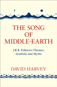 The Song of Middle-earth : J. R. R. Tolkien's Themes, Symbols and Myths, Paperback / softback Book