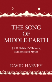 The Song of Middle-earth : J. R. R. Tolkien's Themes, Symbols and Myths, Hardback Book