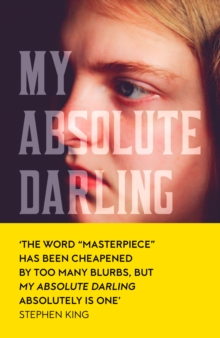 My Absolute Darling : The Sunday Times Bestseller, Hardback Book