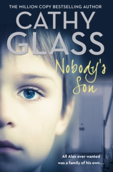 Nobody's Son : All Alex Ever Wanted Was a Family of His Own, Paperback / softback Book