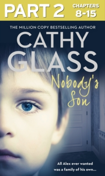 Nobody's Son: Part 2 of 3: All Alex ever wanted was a family of his own, EPUB eBook