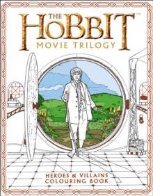 The Hobbit Movie Trilogy Colouring Book : Heroes and Villains, Paperback / softback Book
