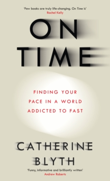 On Time : Finding Your Pace in a World Addicted to Fast, Hardback Book