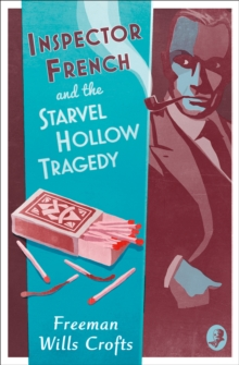 Inspector French and the Starvel Hollow Tragedy, Paperback / softback Book