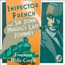 Inspector French And Sir John Magill's Last Journey, eAudiobook MP3 eaudioBook