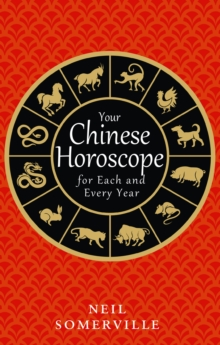 Your Chinese Horoscope for Each and Every Year, Paperback Book