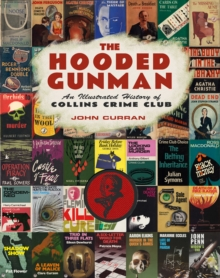 The Hooded Gunman : An Illustrated History of Collins Crime Club, Hardback Book