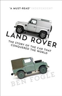 Land Rover : The Story of the Car That Conquered the World, Paperback Book