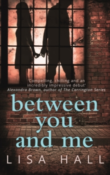 Between You and Me : A Psychological Thriller with a Twist You Won't See Coming, Paperback / softback Book