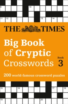The Times Big Book of Cryptic Crosswords Book 3 : 200 World-Famous Crossword Puzzles, Paperback Book