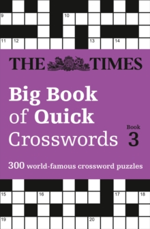 The Times Big Book of Quick Crosswords Book 3 : 300 World-Famous Crossword Puzzles, Paperback Book