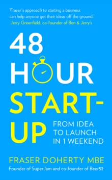 48-Hour Start-up : From Idea to Launch in 1 Weekend, Paperback / softback Book