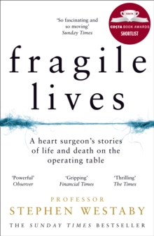 Fragile Lives : A Heart Surgeon's Stories of Life and Death on the Operating Table, Paperback / softback Book