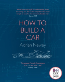 How to Build a Car : The Autobiography of the World's Greatest Formula 1 Designer, Hardback Book