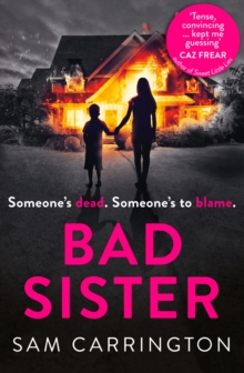 Bad Sister : `Tense, Convincing... Kept Me Guessing' Caz Frear, Bestselling Author of Sweet Little Lies, Paperback Book