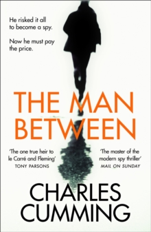 The Man Between : The Gripping New Spy Thriller You Need to Read in 2018, Hardback Book