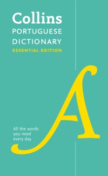Portuguese Essential Dictionary : All the Words You Need, Every Day, Paperback / softback Book