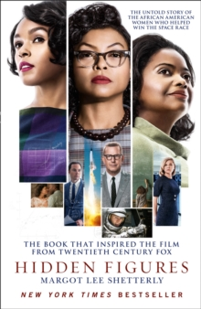Hidden Figures : The Untold Story of the African American Women Who Helped Win the Space Race, Paperback Book