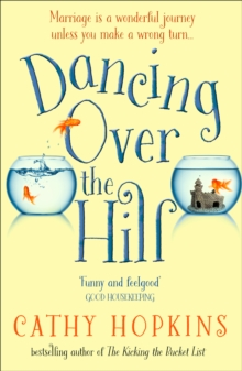 Dancing Over the Hill : The New Feel Good Comedy from the Author of the Kicking the Bucket List, Paperback / softback Book