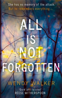 All Is Not Forgotten: The bestselling gripping thriller you'll never forget in 2017, Paperback Book