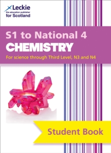 S1 to National 4 Chemistry Student Book : For Curriculum for Excellence Sqa Exams, Paperback / softback Book