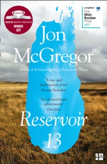 Reservoir 13 : Winner of the 2017 Costa Novel Award, Paperback / softback Book