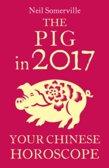 The Pig in 2017: Your Chinese Horoscope, EPUB eBook