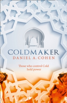 Coldmaker : Those Who Control Cold Hold the Power, Hardback Book