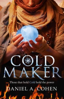 Coldmaker : Those Who Control Cold Hold the Power, Paperback Book