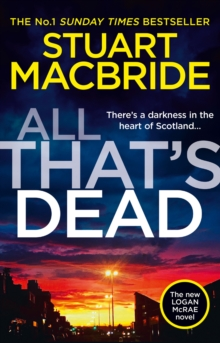 All That's Dead : The New Logan Mcrae Crime Thriller from the No.1 Bestselling Author, Hardback Book