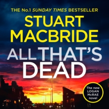 All That's Dead: The new Logan McRae crime thriller from the No.1 bestselling author (Logan McRae, Book 12), eAudiobook MP3 eaudioBook