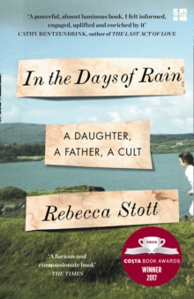 In the Days of Rain : Winner of the 2017 Costa Biography Award, Paperback / softback Book