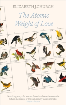 The Atomic Weight of Love, Hardback Book