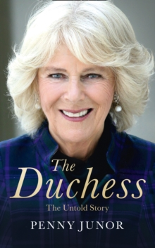 The Duchess : The Untold Story - the Explosive Biography, as Seen in the Daily Mail, Hardback Book