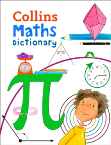 Collins Primary Maths Dictionary : Illustrated Learning Support for Age 7+, Paperback Book