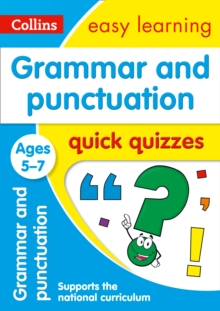Grammar & Punctuation Quick Quizzes Ages 5-7 : Prepare for School with Easy Home Learning, Paperback / softback Book