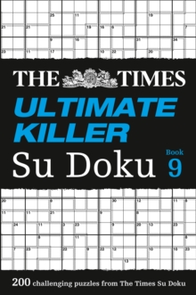 The Times Ultimate Killer Su Doku Book 9 : 200 of the Deadliest Su Doku Puzzles, Paperback / softback Book