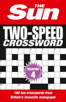 The Sun Two-Speed Crossword Collection 4 : 160 Two-in-One Cryptic and Coffee Time Crosswords, Paperback Book