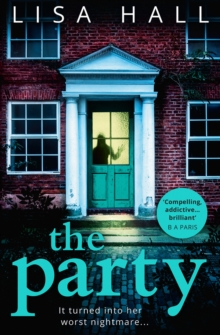 The Party : The Gripping New Psychological Thriller from the Bestseller Lisa Hall, Paperback / softback Book