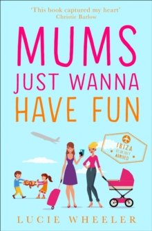 Mums Just Wanna Have Fun, Paperback Book