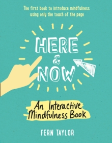 Here and Now : An Interactive Mindfulness Book, Paperback Book