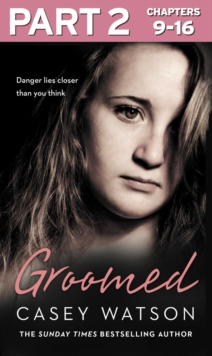 Groomed: Part 2 of 3: Danger lies closer than you think, EPUB eBook