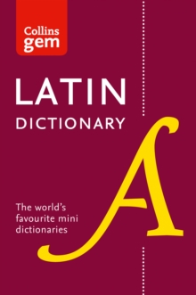 Collins Latin Dictionary Gem Edition : Trusted Support for Learning, in a Mini-Format, Paperback Book