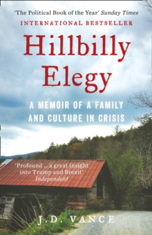 Hillbilly Elegy : A Memoir of a Family and Culture in Crisis, Paperback / softback Book