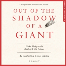 Out of the Shadow of a Giant : How Newton Stood on the Shoulders of Hooke and Halley, eAudiobook MP3 eaudioBook