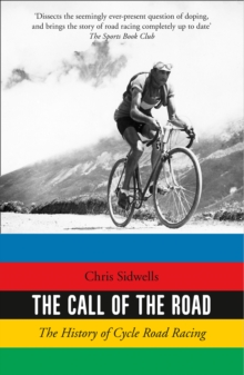 The Call of the Road: The History of Cycle Road Racing, EPUB eBook