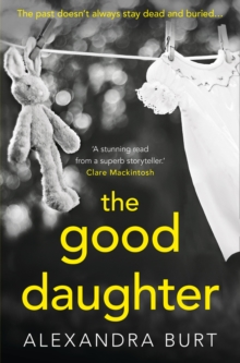 The Good Daughter : A Gripping, Suspenseful, Page-Turning Thriller, Paperback Book