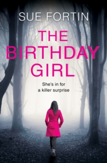 The Birthday Girl : The Gripping New Psychological Thriller Full of Shocking Twists and Lies, Paperback Book