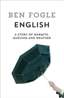 English : A Story of Marmite, Queuing and Weather, Hardback Book